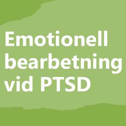 Emotionell bearbetning vid PTSD