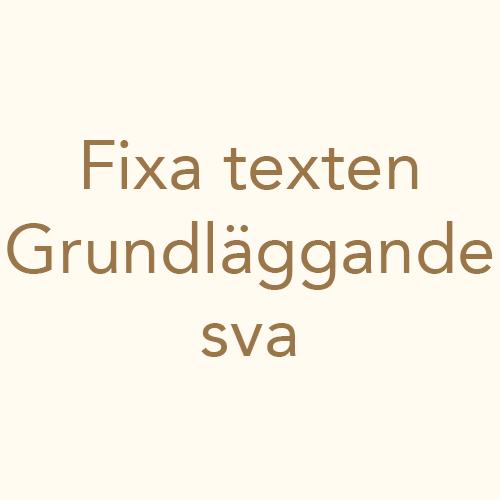 Fixa texten grundläggande sva