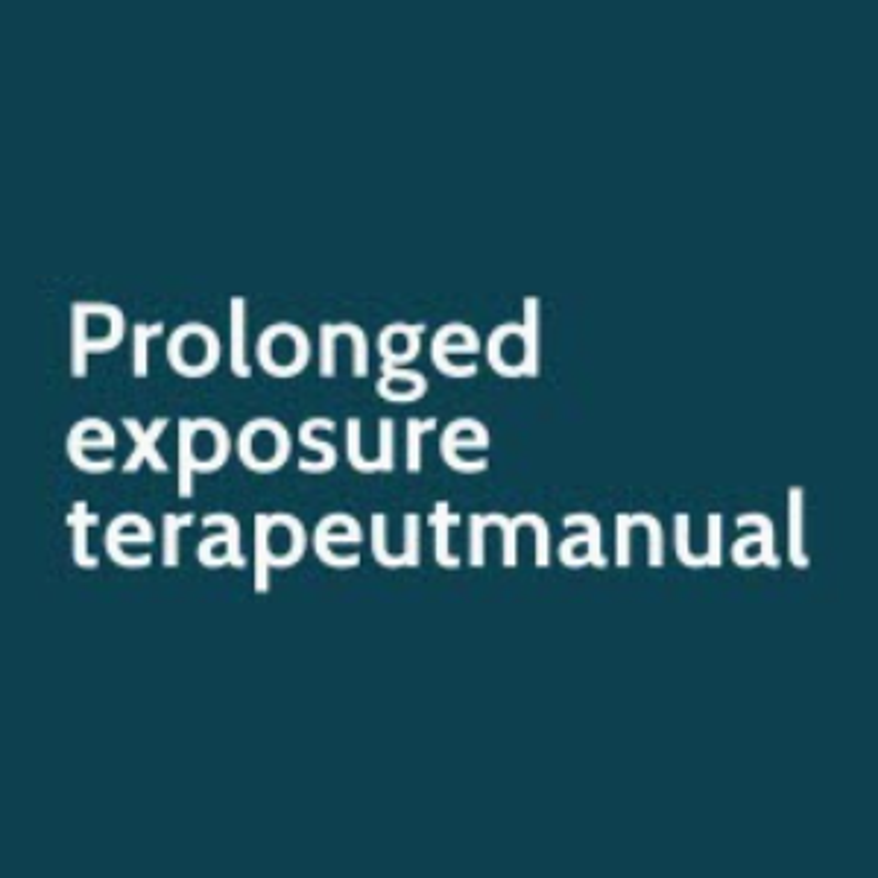 Prolonged exposure terapeutmanual, 2:a utg